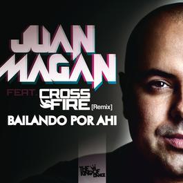 Bailando Por Ahi 2011 Juan Magan