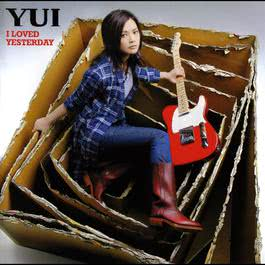 I Loved Yesterday 2008 YUI