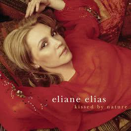 Kissed By Nature 2002 Eliane Elias