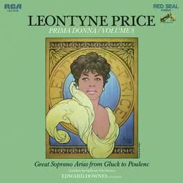 Leontyne Price - Prima Donna Vol. 3: Great Soprano Arias from Gluck to Poulenc 2016 Leontyne Price