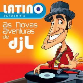 Latino Apresenta: As Novas Aventuras Do DJ L 2006 Latino