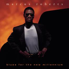 Blues For The New Millennium 1997 Marcus Roberts