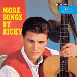 More Songs By Ricky / Rick Is 21 2001 Ricky Nelson