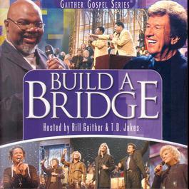 Build A Bridge 2004 Bill & Gloria Gaither