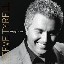 This Guy's In Love 2003 Steve Tyrell
