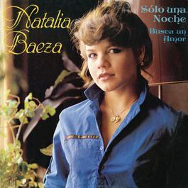 """Natalia Baeza """"Solo Una Noche"""" 2011 Natalia Baeza"""