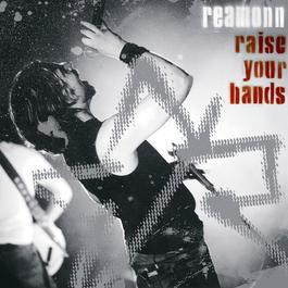 Raise Your Hands 2004 Reamonn