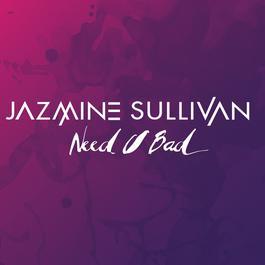 Need U Bad 2008 Jazmine Sullivan