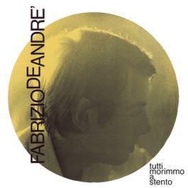 Tutti Morimmo A Stento 2002 Fabrizio De Andrè