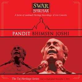 Swar Shikhar - The Taj Heritage Series: Live In Hyderabad November 2, 2001 2002 Bhimsen Joshi