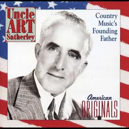 Uncle Art Satherley: Country Music's Founding Father 2013 Various Artists