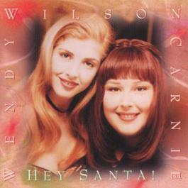 Hey Santa! 1993 Carnie & Wendy Wilson