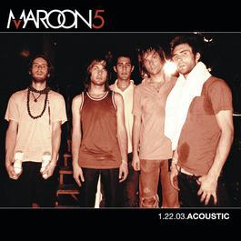 1.22.03 Acoustic 2007 Maroon 5