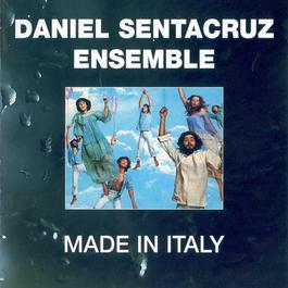 Made In Italy 2004 Daniel Sentacruz Ensemble