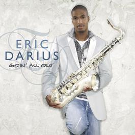 Goin' All Out 2008 Eric Darius