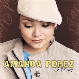 I Pray 2004 Amanda Perez