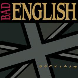 BACKLASH 1991 Bad English