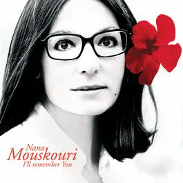 I'll Remember You 2005 Nana Mouskouri