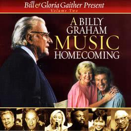 A Billy Graham Music Homecoming 2001 Bill & Gloria Gaither