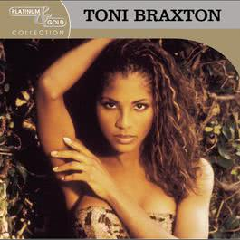 Platinum & Gold Collection 2004 Toni Braxton