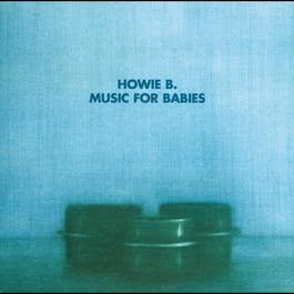 Music For Babies 1996 Howie B