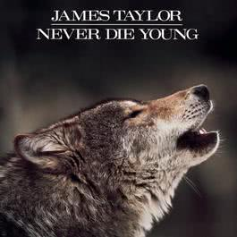 Never Die Young 1988 James Taylor