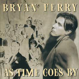 As Time Goes By 2010 Bryan Ferry