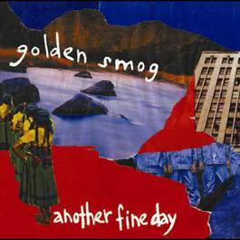 Another Fine Day 2006 Golden Smog