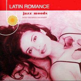 Jazz Moods: Latin Romance 1999 Various Artists