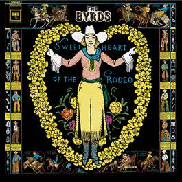 Sweetheart Of The Rodeo (Legacy Edition) 1993 The Byrds