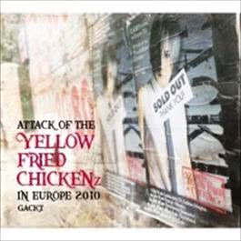 "ATTACK OF THE ""YELLOW FRIED CHICKENz"" IN EUROPE 2010 2011 GACKT"