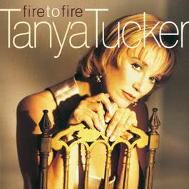 Fire To Fire 1995 Tanya Tucker