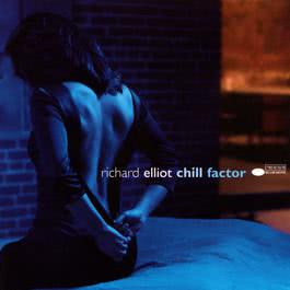 Chill Factor 1999 Richard Elliot