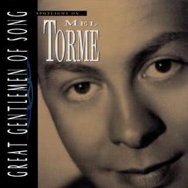 Great Gentlemen Of Song / Spotlight On Mel Torme 1995 Mel Tormé