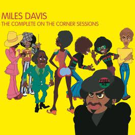 The Complete On The Corner Sessions 2007 Miles Davis