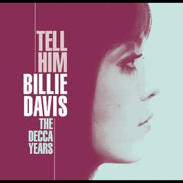 Tell Him - The Decca Years 2005 Billie Davis