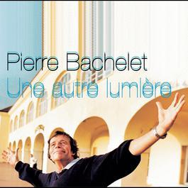 Une Autre Lumière 2001 Pierre Bachelet