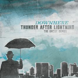Thunder After Lightning- The Uncut Demos 2010 Downhere