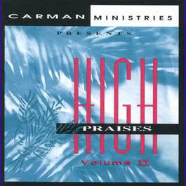 High Praises II 1995 Carman