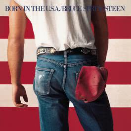 Born In The U.S.A. 1984 Bruce Springsteen