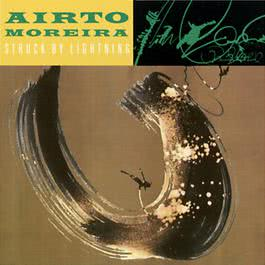 Struck By Lightning 1989 Airto Moreira