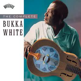 The Complete Bukka White 1994 Bukka White