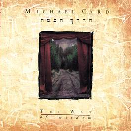 The Way Of Wisdom 1990 Michael Card