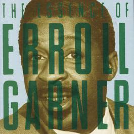 The Essence Of... 1991 Erroll Garner