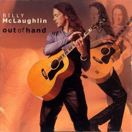 Out Of Hand 1999 Billy McLaughlin