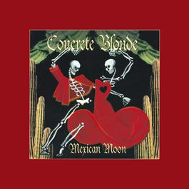 Mexican Moon 1993 Concrete Blonde