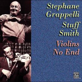 Violins No End 1996 Stephane Grapelli; Stuff Smith