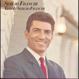 This Is Sergio Franchi 1994 Sergio Franchi