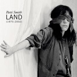 Land (1975-2002) 2002 Patti Smith