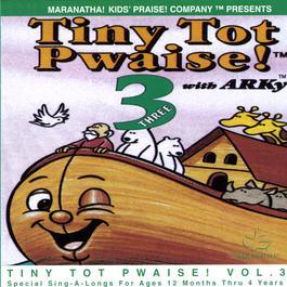 Tiny Tot Pwaise! 3 1991 Maranatha! Kids' Praise!